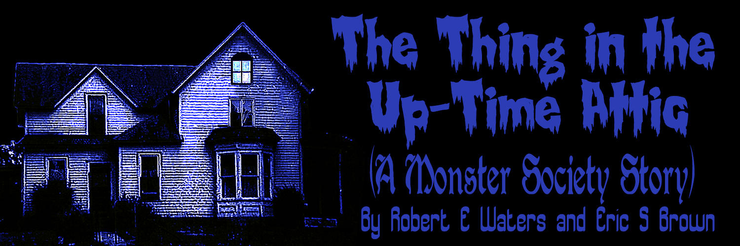 The Thing in the Up-Time Attic banner