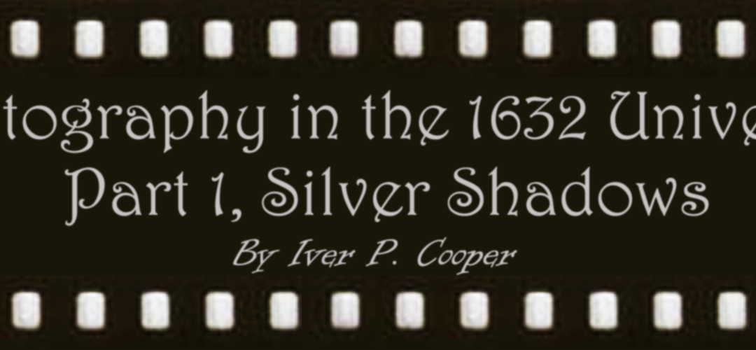 Photography in the 1632 Universe, Part I: Silver Shadows